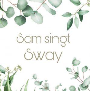 You Tube Sam Wild Hearts singen Sway weiß Blätter grün